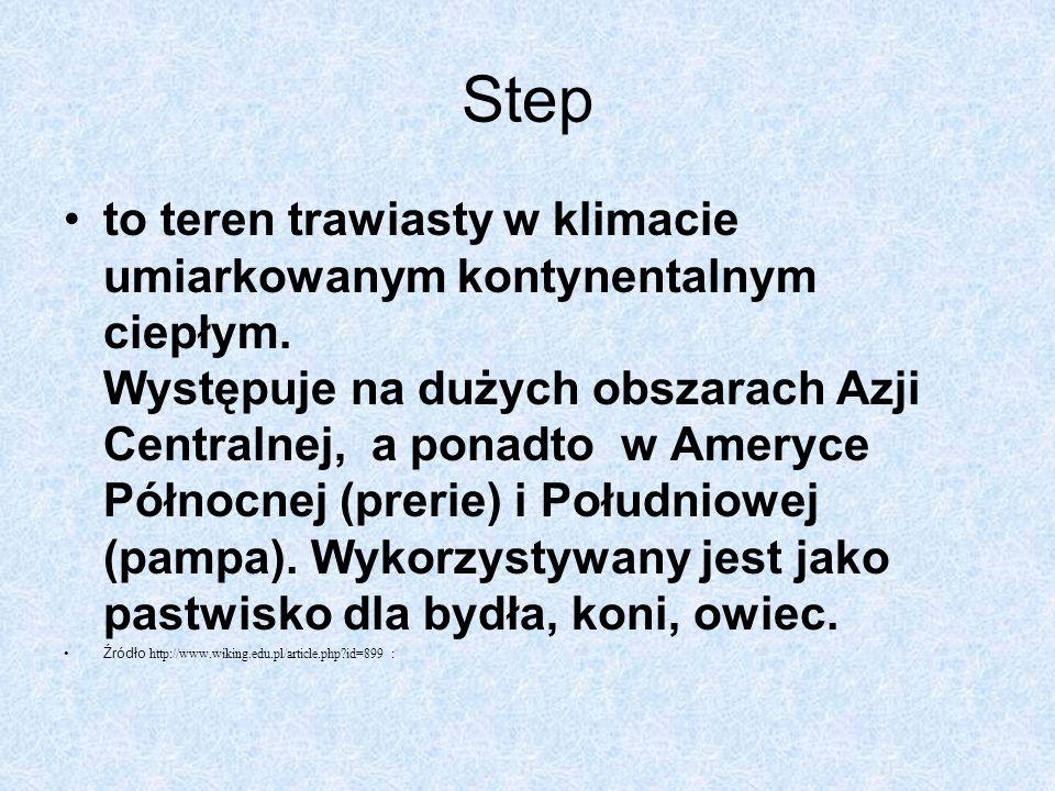 Step to teren trawiasty w klimacie umiarkowanym kontynentalnym ciepłym.