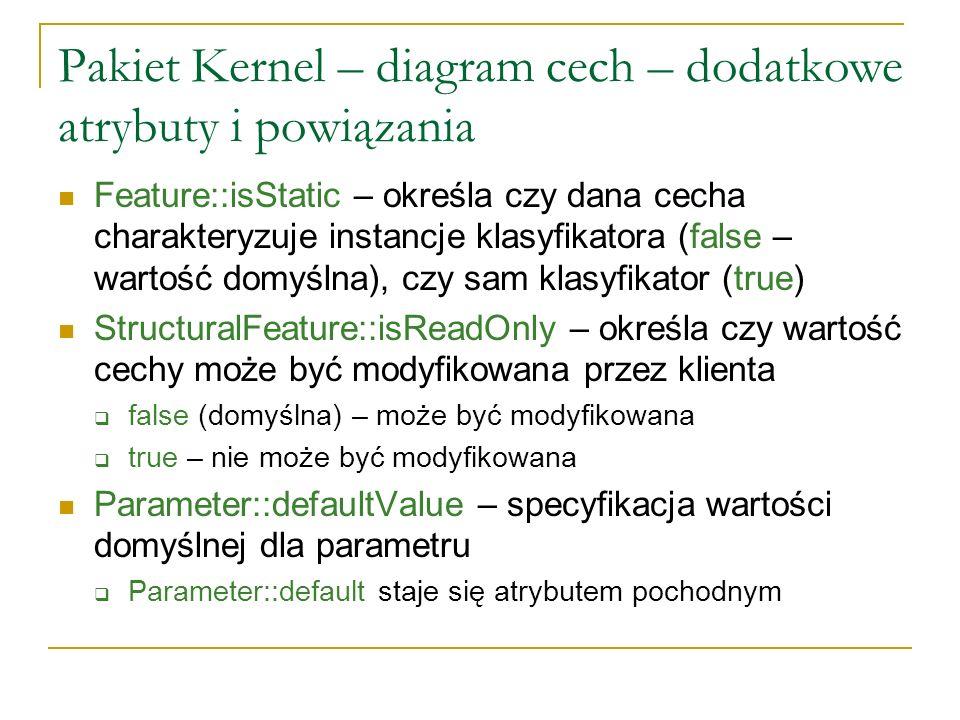 Pakiet Kernel – diagram cech – dodatkowe atrybuty i powiązania Feature::isStatic – określa czy dana cecha charakteryzuje instancje klasyfikatora (fals