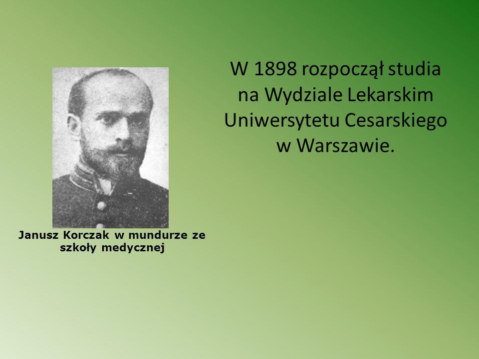 W 1898 rozpoczął studia na Wydziale Lekarskim Uniwersytetu Cesarskiego w Warszawie. Janusz Korczak w mundurze ze szkoły medycznej