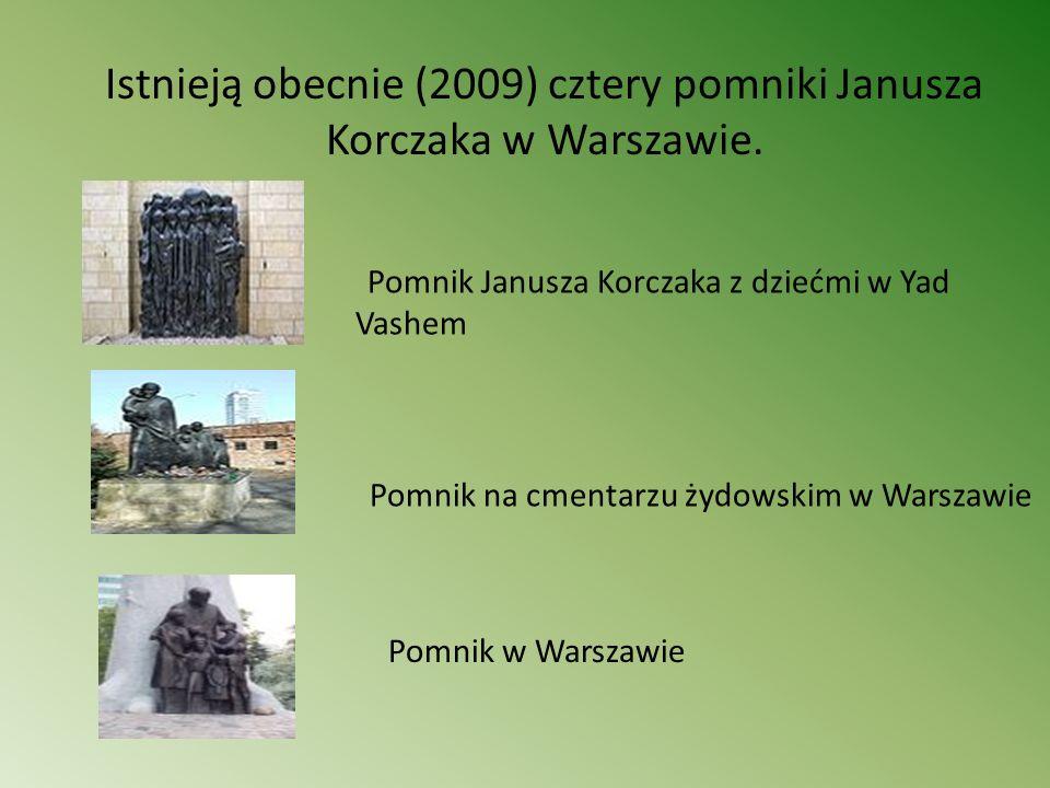 Istnieją obecnie (2009) cztery pomniki Janusza Korczaka w Warszawie. Pomnik Janusza Korczaka z dziećmi w Yad Vashem Pomnik na cmentarzu żydowskim w Wa