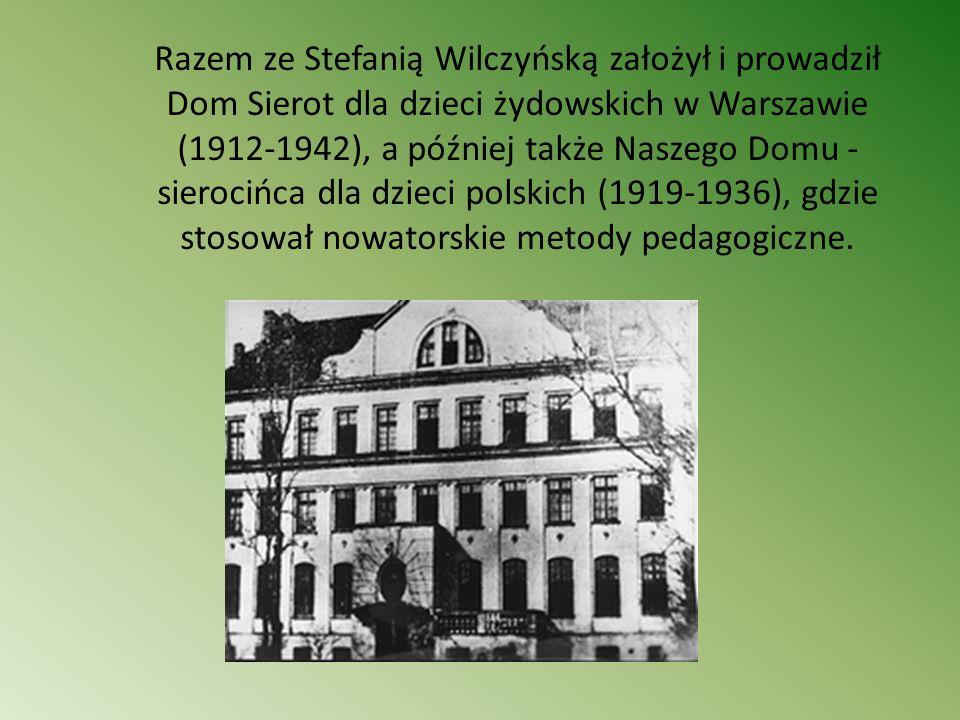 Razem ze Stefanią Wilczyńską założył i prowadził Dom Sierot dla dzieci żydowskich w Warszawie (1912-1942), a później także Naszego Domu - sierocińca d