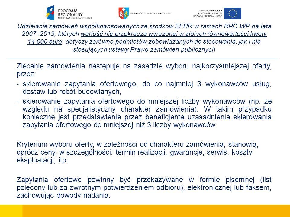 Udzielanie zamówień współfinansowanych ze środków EFRR w ramach RPO WP na lata 2007- 2013, których wartość nie przekracza wyrażonej w złotych równowar