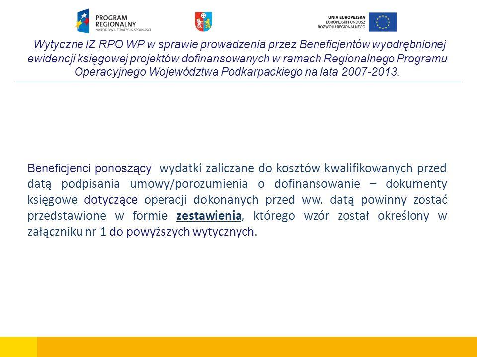 Wytyczne IZ RPO WP w sprawie prowadzenia przez Beneficjentów wyodrębnionej ewidencji księgowej projektów dofinansowanych w ramach Regionalnego Program
