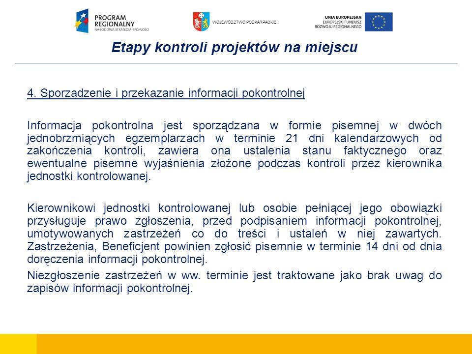 Etapy kontroli projektów na miejscu 4. Sporządzenie i przekazanie informacji pokontrolnej Informacja pokontrolna jest sporządzana w formie pisemnej w