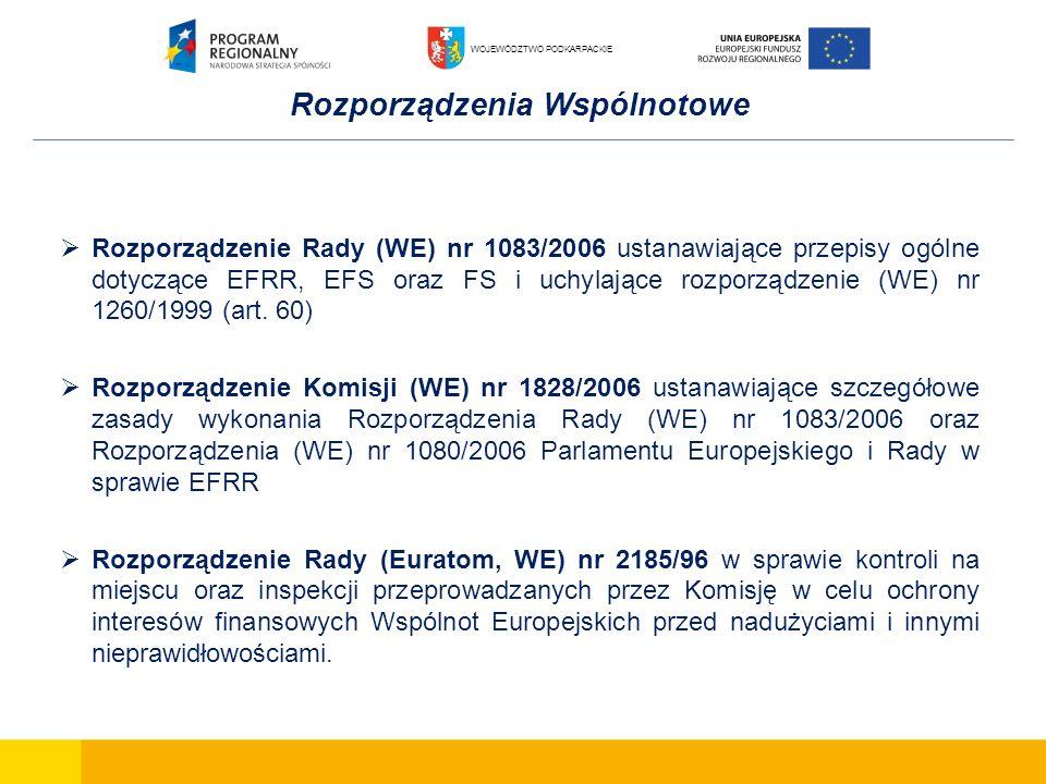 Rozporządzenia Wspólnotowe Rozporządzenie Rady (WE) nr 1083/2006 ustanawiające przepisy ogólne dotyczące EFRR, EFS oraz FS i uchylające rozporządzenie