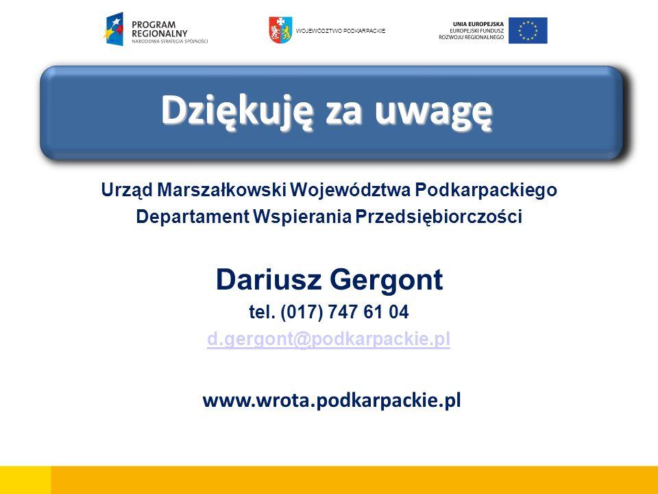 Urząd Marszałkowski Województwa Podkarpackiego Departament Wspierania Przedsiębiorczości Dariusz Gergont tel. (017) 747 61 04 d.gergont@podkarpackie.p