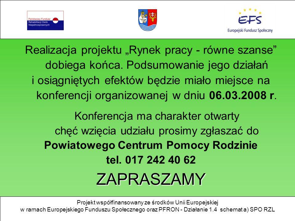 Projekt współfinansowany ze środków Unii Europejskiej w ramach Europejskiego Funduszu Społecznego oraz PFRON - Działanie 1.4 schemat a) SPO RZL Realiz