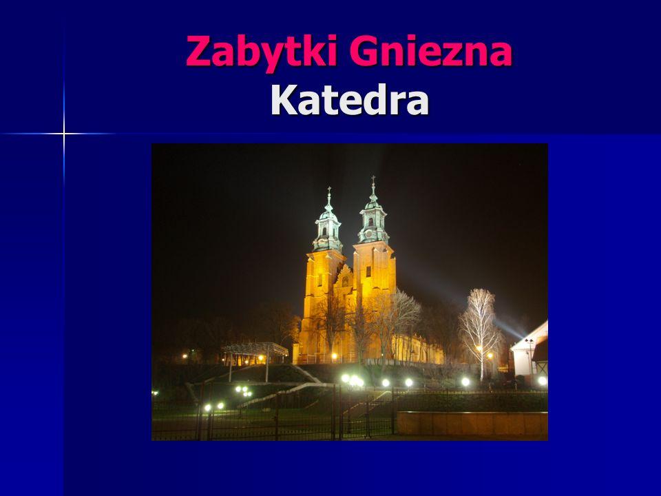 Zabytki Gniezna Katedra