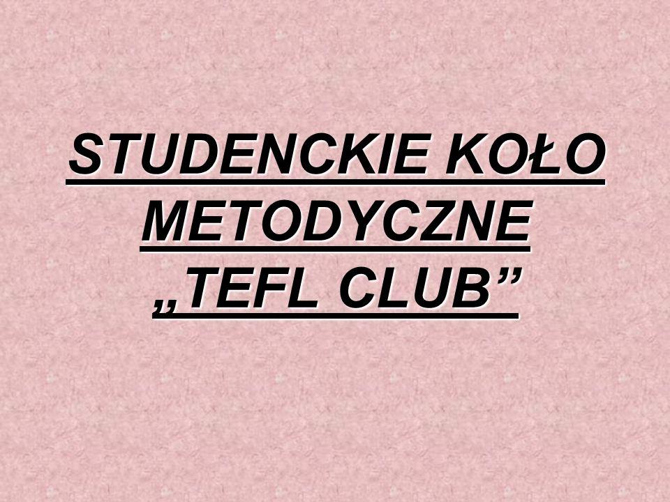 STUDENCKIE KOŁO METODYCZNE TEFL CLUB