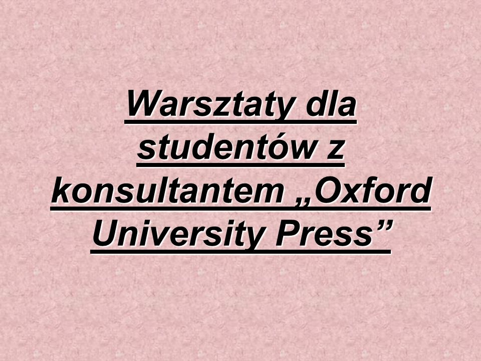 Warsztaty dla studentów z konsultantem Oxford University Press