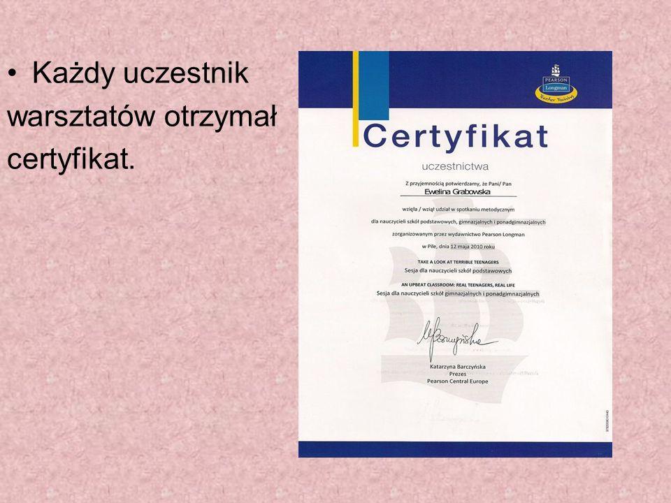 Każdy uczestnik warsztatów otrzymał certyfikat.