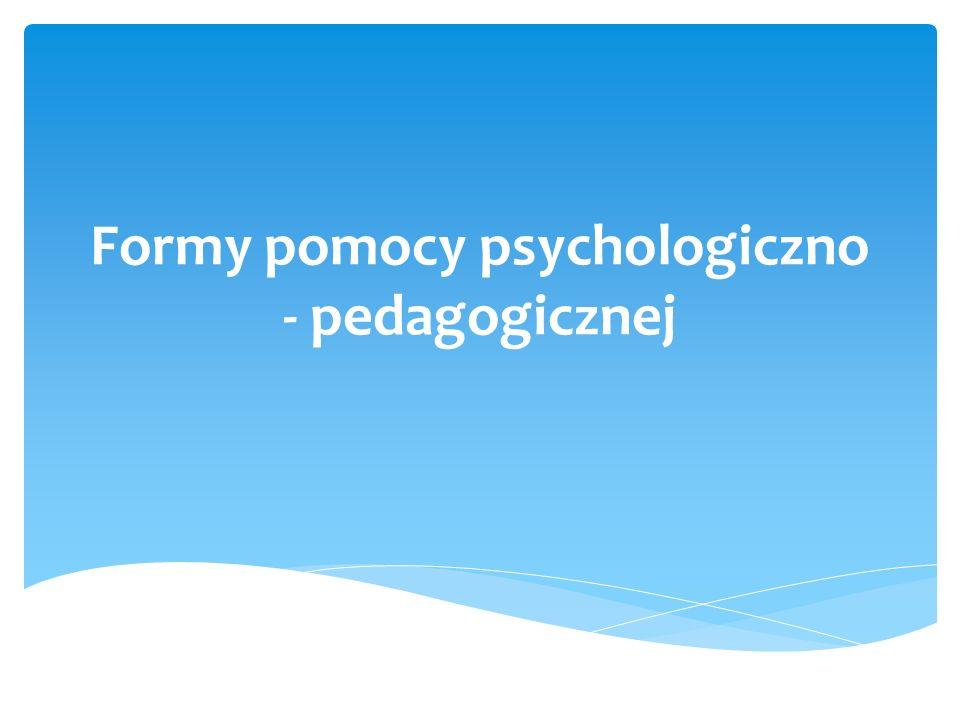 Formy pomocy psychologiczno - pedagogicznej