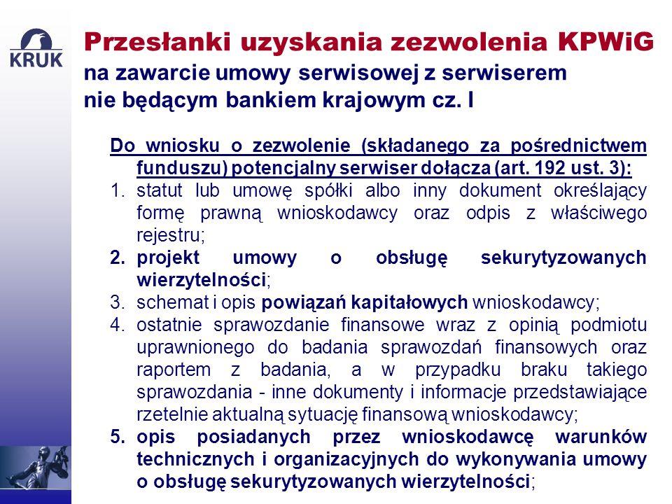 Przesłanki uzyskania zezwolenia KPWiG na zawarcie umowy serwisowej z serwiserem nie będącym bankiem krajowym cz. I Do wniosku o zezwolenie (składanego