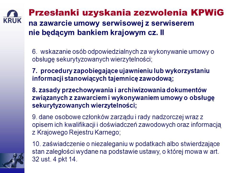 KPWiG odmawia zezwolenia na zawarcie umowy serwisowej z serwiserem nie będącym bankiem krajowym, jeżeli: 1.dokumenty załączone do wniosku nie spełniają wymogów, o których mowa w ust.