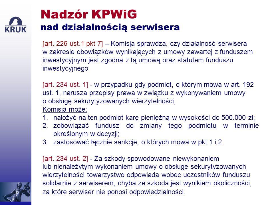 Nadzór KPWiG nad działalnością serwisera [art. 226 ust.1 pkt 7] – Komisja sprawdza, czy działalność serwisera w zakresie obowiązków wynikających z umo