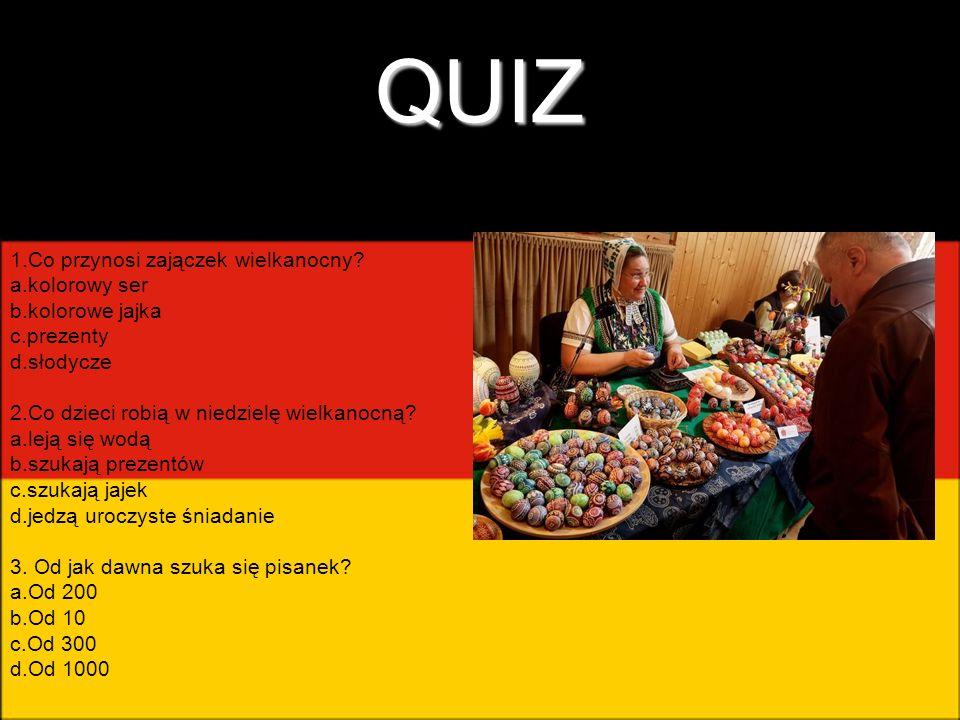 QUIZ 1.Co przynosi zajączek wielkanocny? a.kolorowy ser b.kolorowe jajka c.prezenty d.słodycze 2.Co dzieci robią w niedzielę wielkanocną? a.leją się w