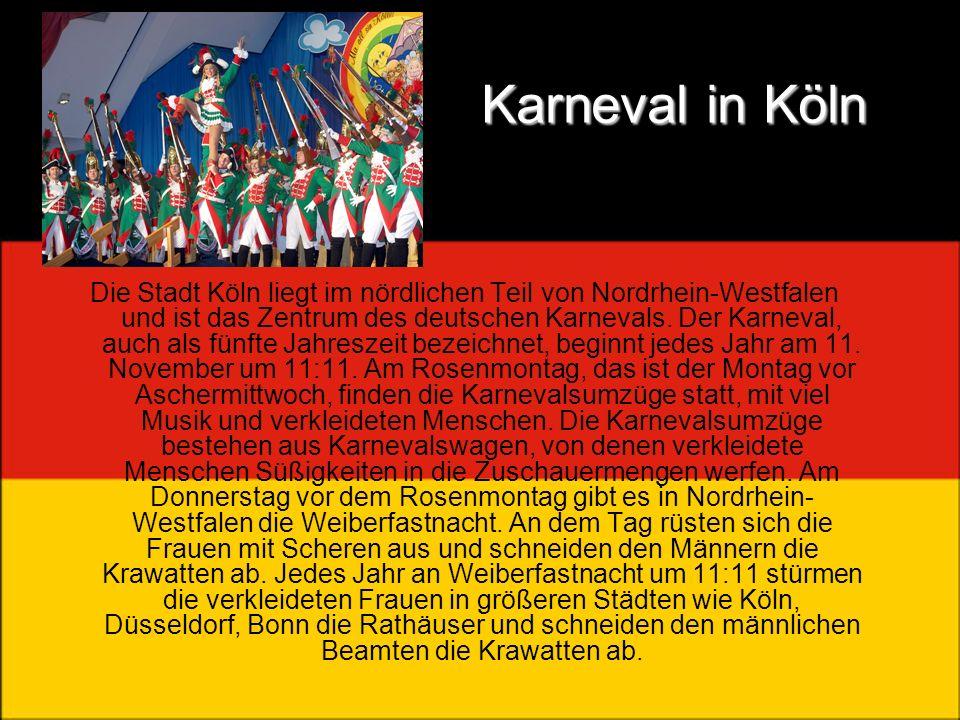 Karneval in Köln Die Stadt Köln liegt im nördlichen Teil von Nordrhein-Westfalen und ist das Zentrum des deutschen Karnevals. Der Karneval, auch als f