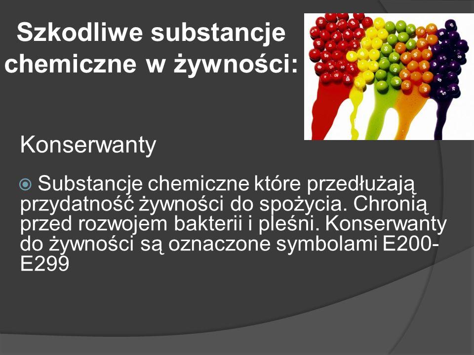 Konserwanty Substancje chemiczne które przedłużają przydatność żywności do spożycia. Chronią przed rozwojem bakterii i pleśni. Konserwanty do żywności