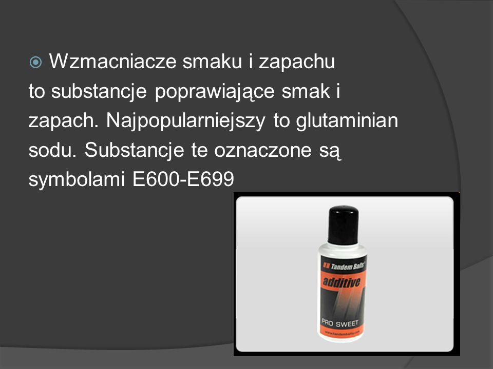 Wzmacniacze smaku i zapachu to substancje poprawiające smak i zapach. Najpopularniejszy to glutaminian sodu. Substancje te oznaczone są symbolami E600