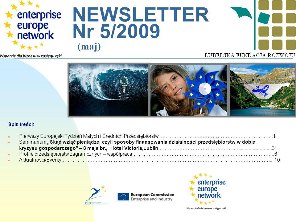 __________________________________________________________ NEWSLETTER Nr 5/2009 (maj) Spis treści: n Pierwszy Europejski Tydzień Małych i Średnich Prz