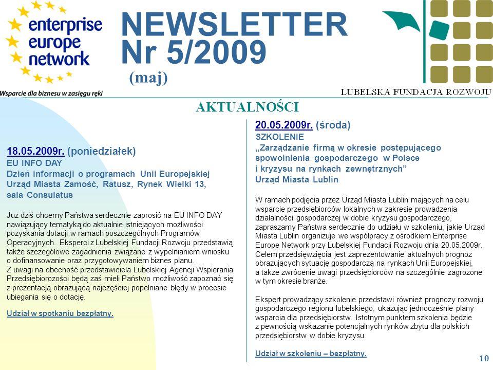 __________________________________________________________ NEWSLETTER Nr 5/2009 (maj) 18.05.2009r. (poniedziałek) EU INFO DAY Dzień informacji o progr