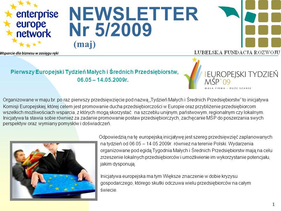 __________________________________________________________ NEWSLETTER Nr 5/2009 (maj) 1 Pierwszy Europejski Tydzień Małych i Średnich Przedsiębiorstw,
