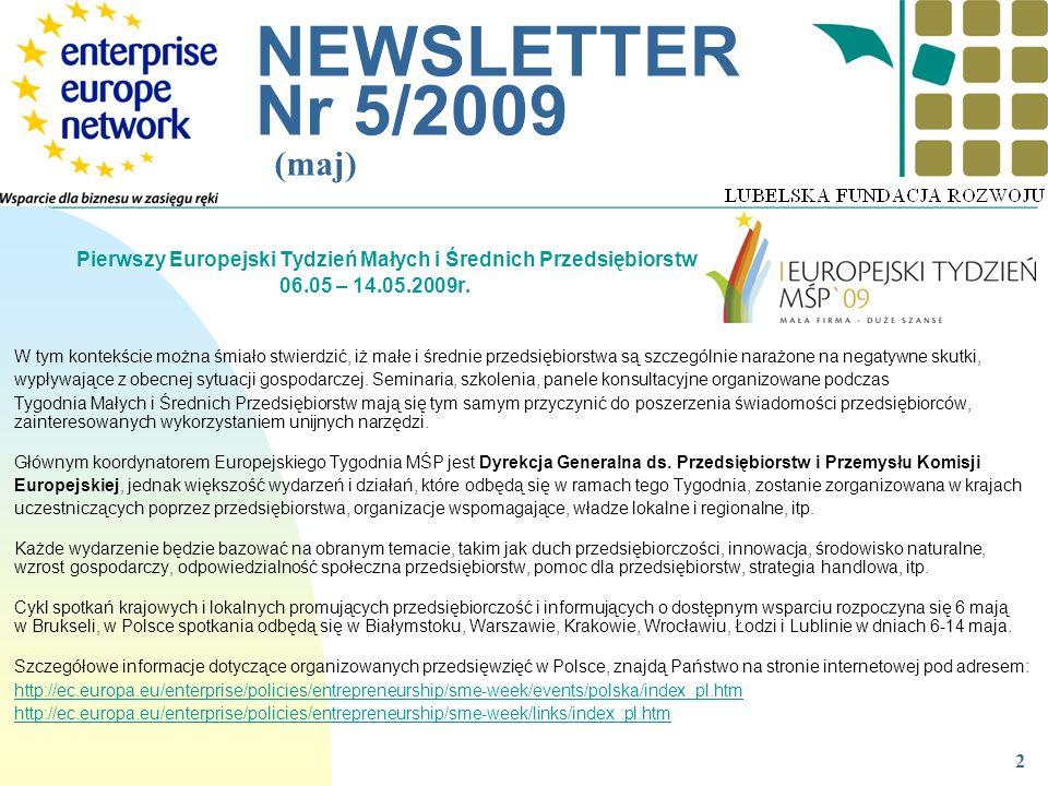 __________________________________________________________ NEWSLETTER Nr 5/2009 (maj) 2 Pierwszy Europejski Tydzień Małych i Średnich Przedsiębiorstw