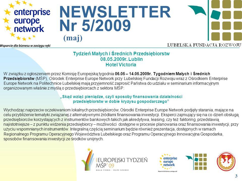 __________________________________________________________ NEWSLETTER Nr 5/2009 (maj) 3 Tydzień Małych i Średnich Przedsiębiorstw 08.05.2009r. Lublin