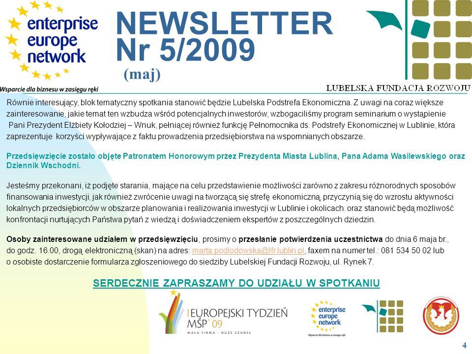 __________________________________________________________ NEWSLETTER Nr 5/2009 (maj) Równie interesujący, blok tematyczny spotkania stanowić będzie L