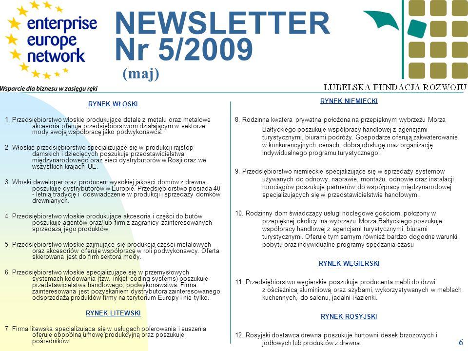 __________________________________________________________ NEWSLETTER Nr 5/2009 (maj) RYNEK WŁOSKI 1. Przedsiębiorstwo włoskie produkujące detale z me