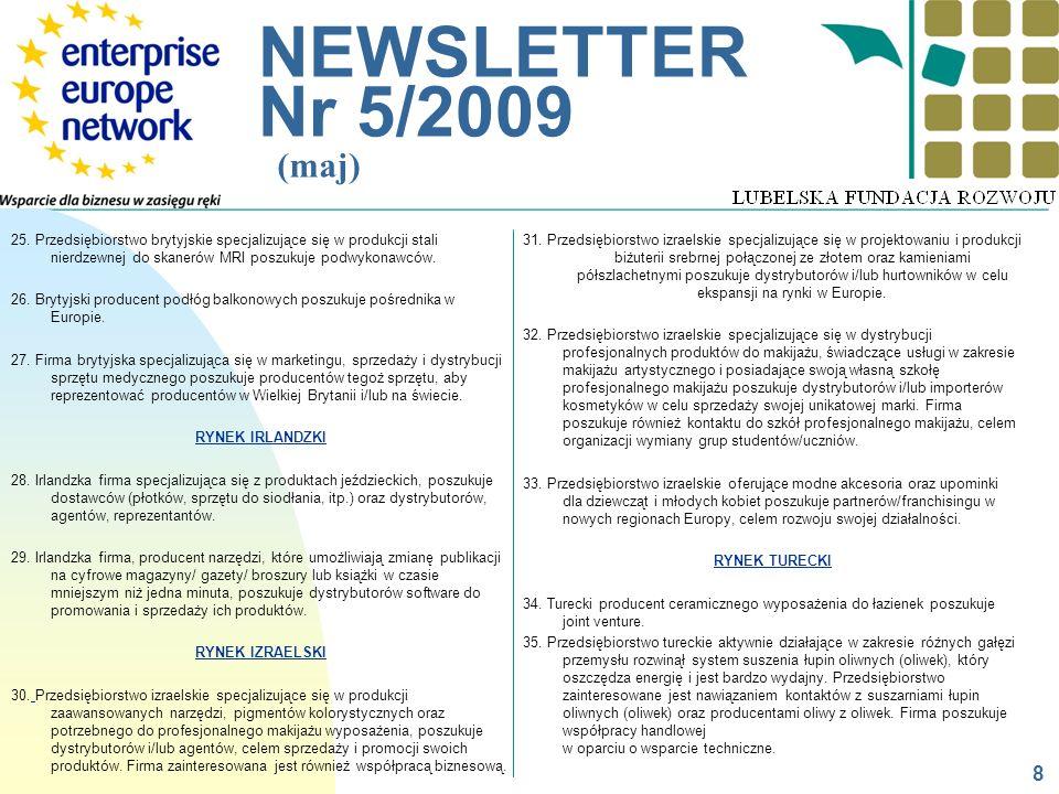 __________________________________________________________ NEWSLETTER Nr 5/2009 (maj) 25. Przedsiębiorstwo brytyjskie specjalizujące się w produkcji s
