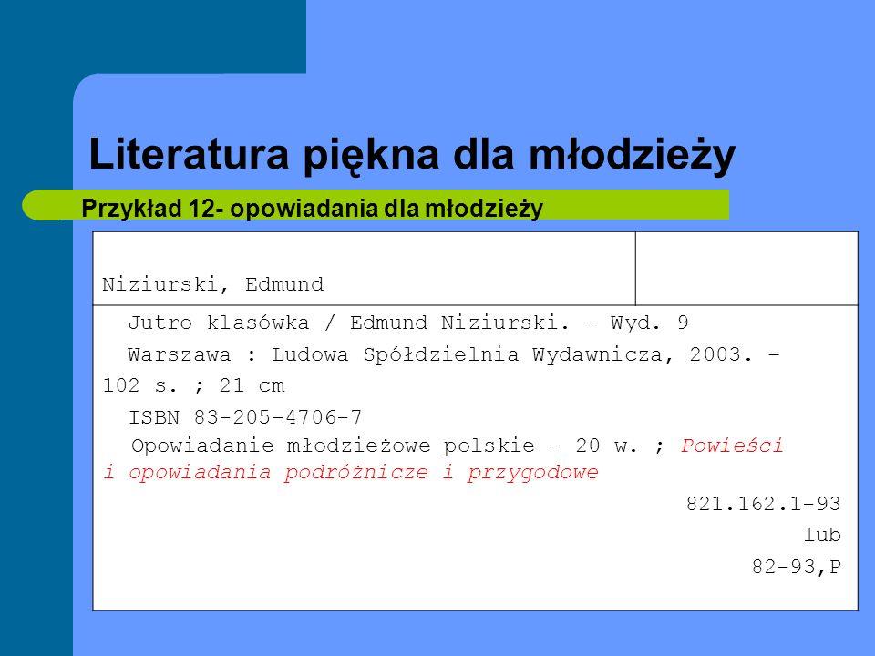 Literatura piękna dla młodzieży Przykład 12- opowiadania dla młodzieży Niziurski, Edmund Jutro klasówka / Edmund Niziurski. – Wyd. 9 Warszawa : Ludowa