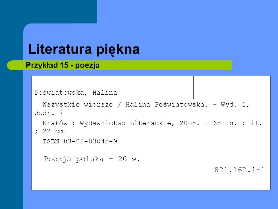 Literatura piękna Przykład 15 - poezja Poświatowska, Halina Wszystkie wiersze / Halina Poświatowska. - Wyd. 1, dodr. 7 Kraków : Wydawnictwo Literackie