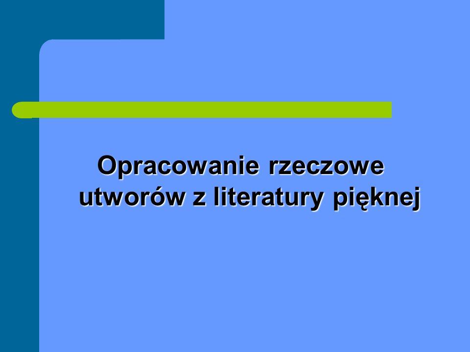Opracowanie przedmiotowe utworów z literatury pięknej Hasło przedmiotowe dla utworów z literatury pięknej konstruuje się wg schematu: Nazwa gatunku literackiego z określeniem językowo- etnicznym + określnik chronologiczny np.: Poezja polska – 19 w.