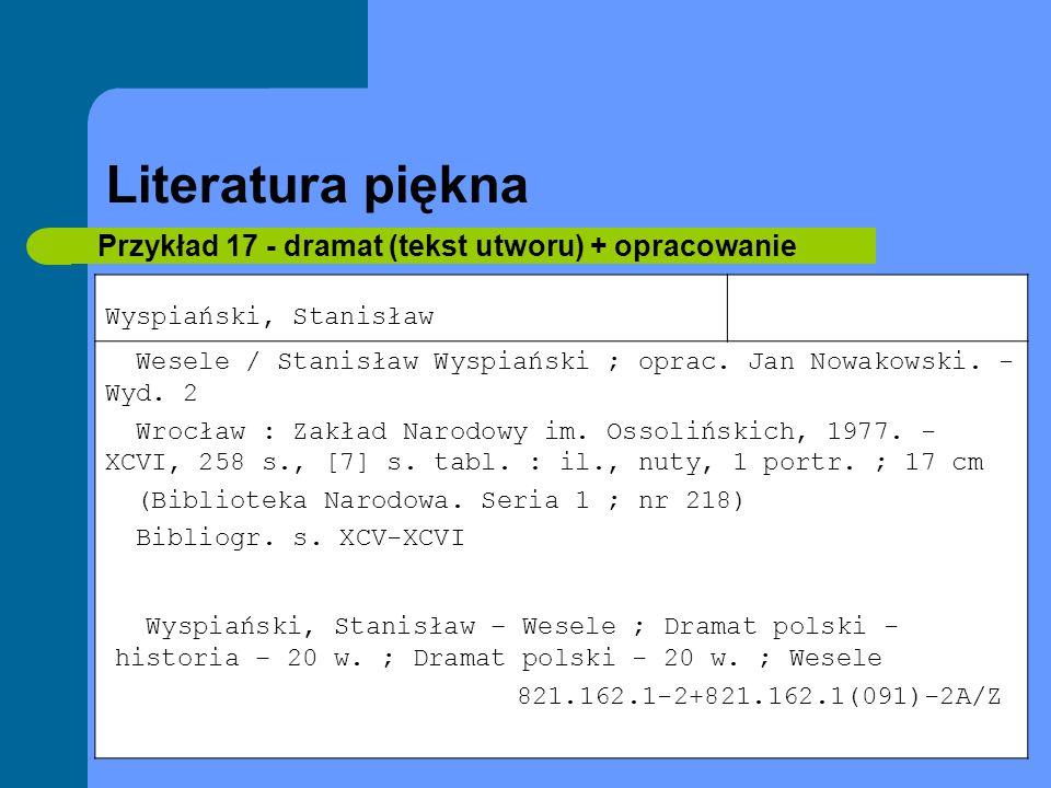 Literatura piękna Przykład 17 - dramat (tekst utworu) + opracowanie Wyspiański, Stanisław Wesele / Stanisław Wyspiański ; oprac. Jan Nowakowski. - Wyd