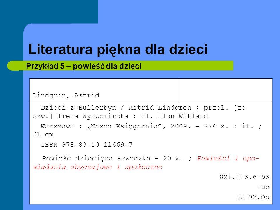 Literatura piękna Przykład 16- dramat Wyspiański, Stanisław Wesele / Stanisław Wyspiański Warszawa : Prószyński i S-ka, 1999.