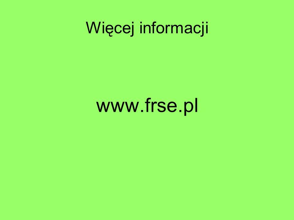 Więcej informacji www.frse.pl