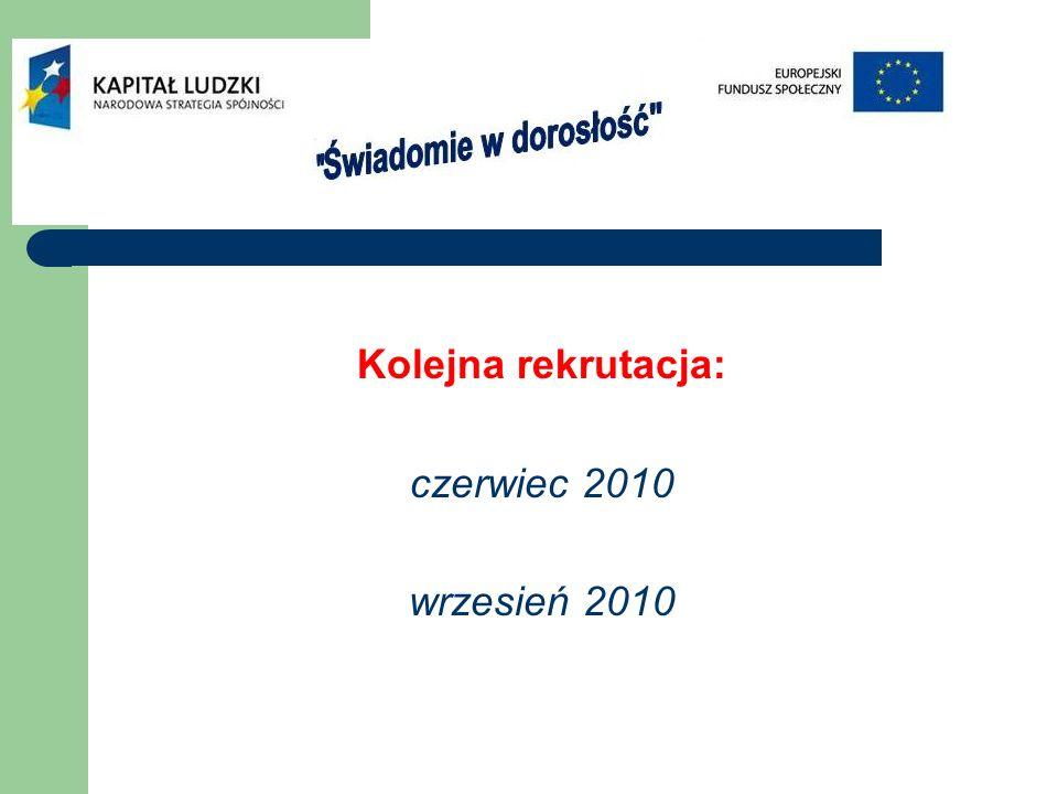 Kolejna rekrutacja: czerwiec 2010 wrzesień 2010