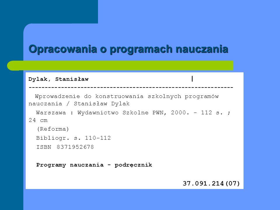 Opracowania o programach nauczania Dylak, Stanisław | --------------------------------------------------------------- Wprowadzenie do konstruowania sz