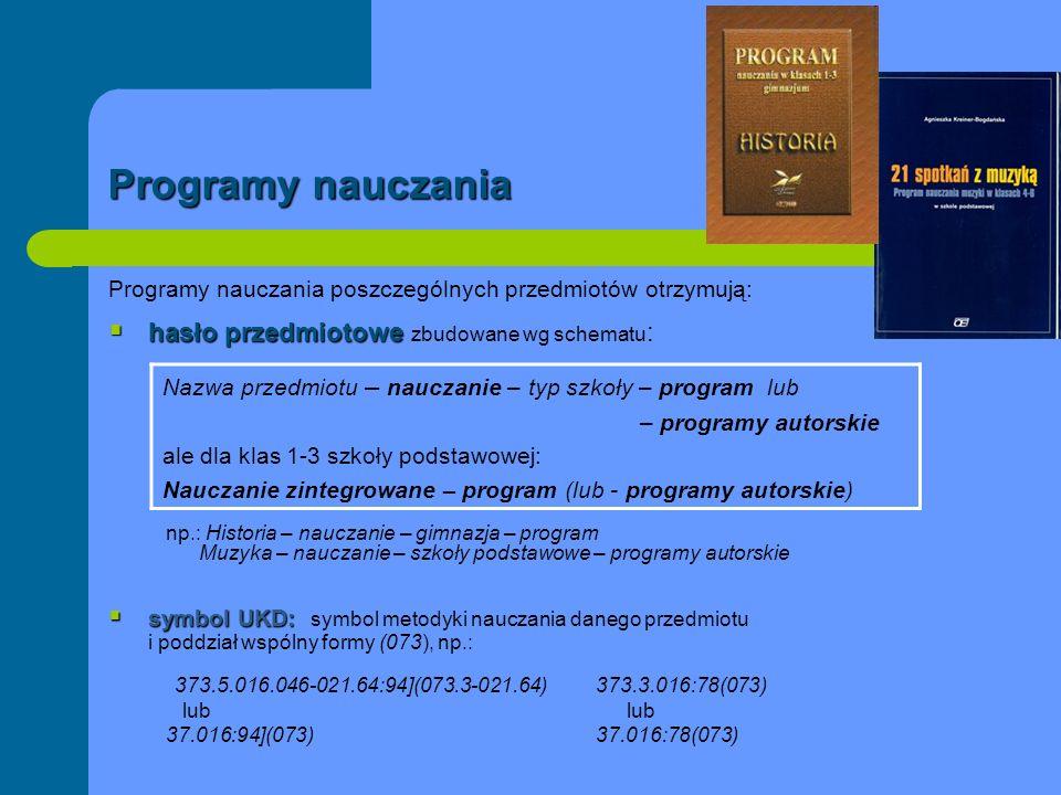 Programy nauczania Programy nauczania poszczególnych przedmiotów otrzymują: hasło przedmiotowe hasło przedmiotowe zbudowane wg schematu : np.: Histori