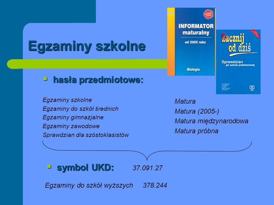 hasła przedmiotowe: hasła przedmiotowe: Egzaminy szkolne Egzaminy do szkół średnich Egzaminy gimnazjalne Egzaminy zawodowe Sprawdzian dla szóstoklasis