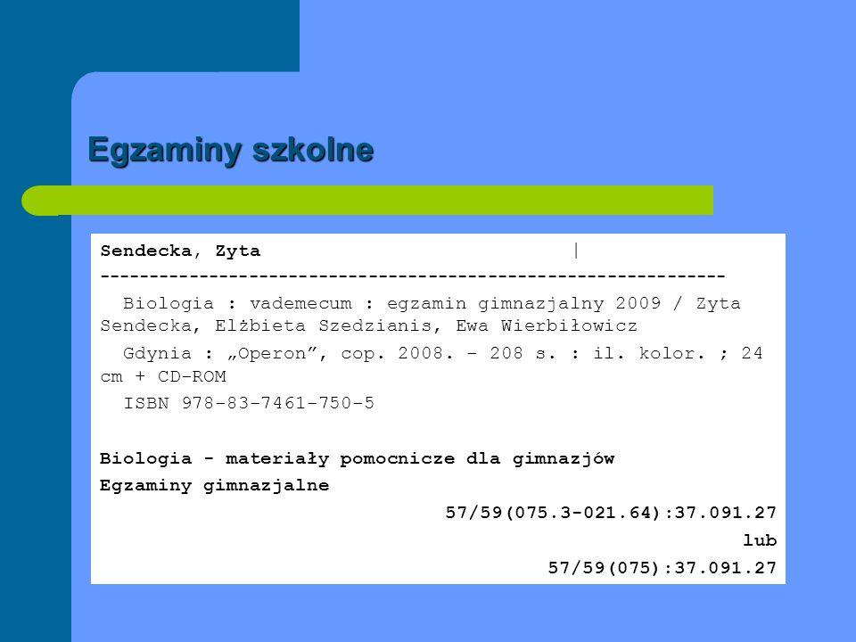 Egzaminy szkolne Sendecka, Zyta | --------------------------------------------------------------- Biologia : vademecum : egzamin gimnazjalny 2009 / Zy