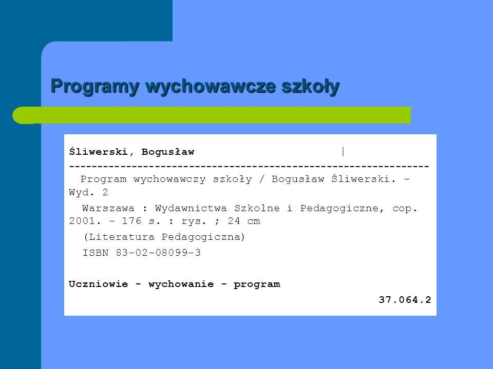 Programy wychowawcze szkoły Śliwerski, Bogusław | --------------------------------------------------------------- Program wychowawczy szkoły / Bogusła