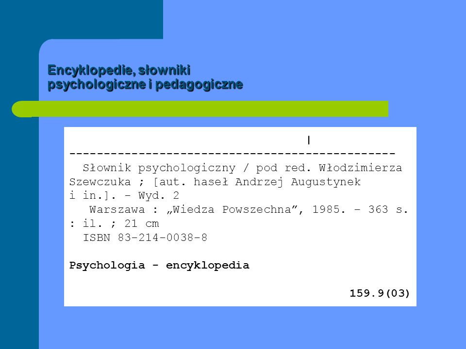 Encyklopedie, słowniki psychologiczne i pedagogiczne | ----------------------------------------------- Słownik psychologiczny / pod red. Włodzimierza