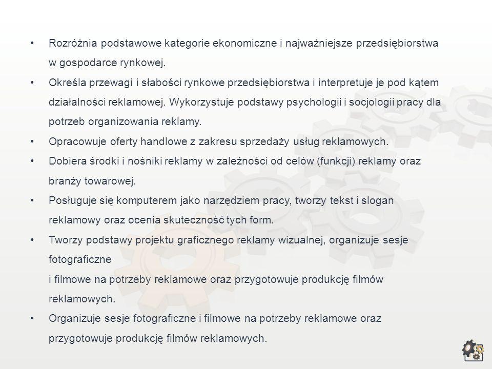 Zadania i umiejętności zawodowe Pozyskiwanie klientów do współpracy z agencjami reklamowymi i mediami. Określanie celów reklamowych przedsiębiorstwa i