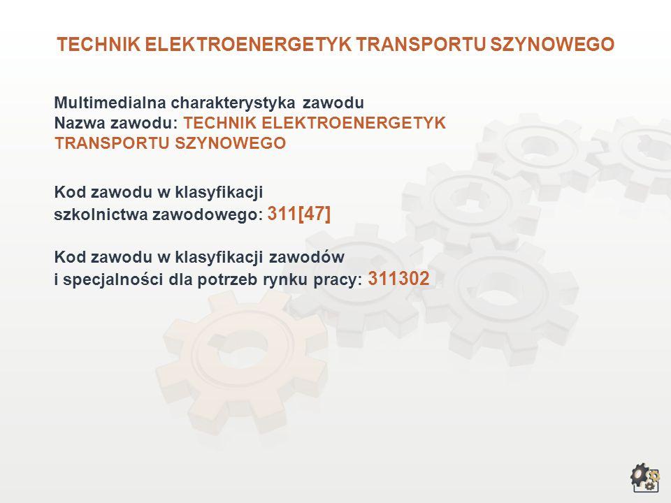 TECHNIK ELEKTROENERGETYK TRANSPORTU SZYNOWEGO wersja dla gimnazjum i szkół ponadgimnazjalnych