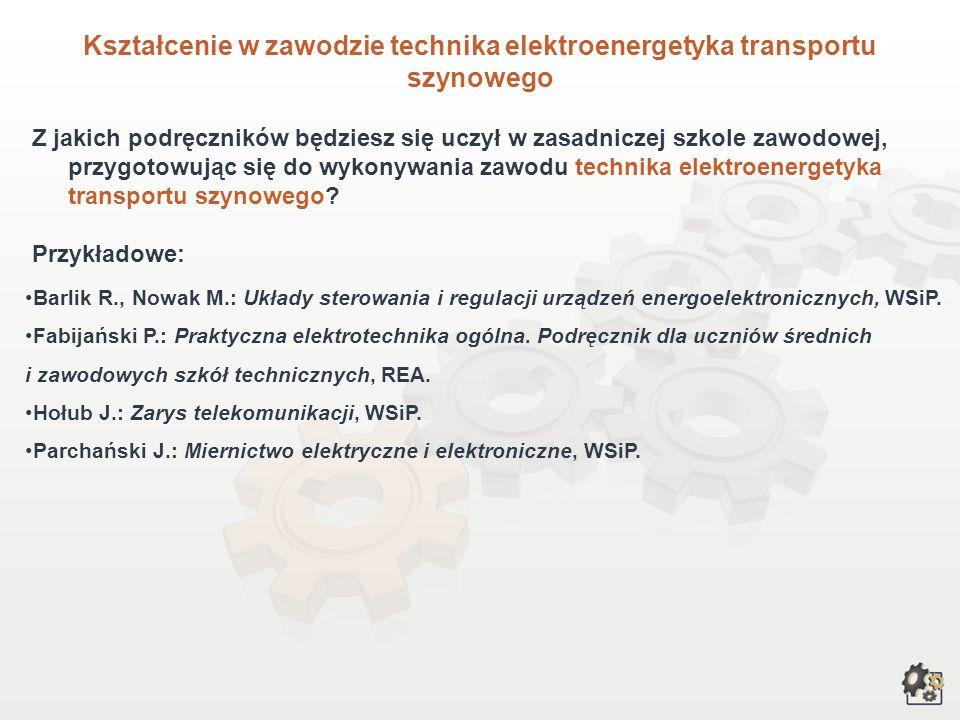 Kształcenie w zawodzie maszyny elektryczne, trakcyjne i pomocnicze taboru szynowego, urządzenia elektryczne obwodów głównych elektrycznych pojazdów tr