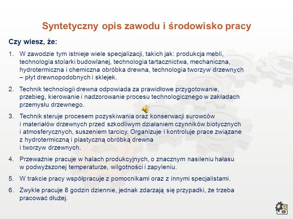TECHNIK TECHNOLOGII DREWNA Multimedialna charakterystyka zawodu Nazwa zawodu: technik technologii drewna Kod zawodu w klasyfikacji szkolnictwa zawodow