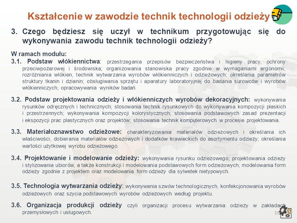 18 Kształcenie w zawodzie technik technologii odzieży 1.Aby pracować w zawodzie technik technologii odzieży, możesz: 1.1. Jako absolwent gimnazjum wyb