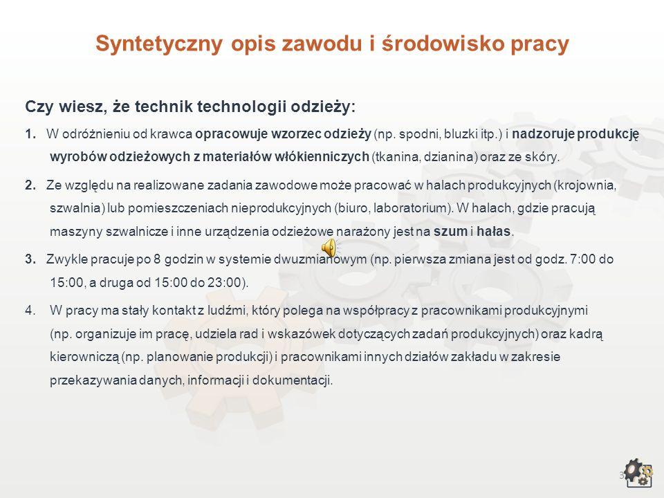 2 TECHNIK TECHNOLOGII ODZIEŻY Multimedialna charakterystyka zawodu Nazwa zawodu: TECHNIK TECHNOLOGII ODZIEŻY Kod zawodu w klasyfikacji szkolnictwa zaw